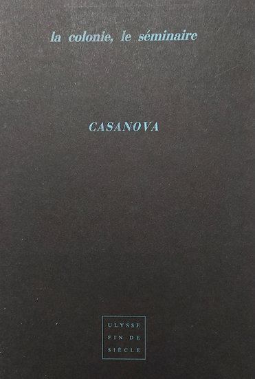 Casanova   La colonie, le séminaire