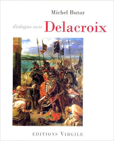 Michel Butor | Dialogue avec Delacroix