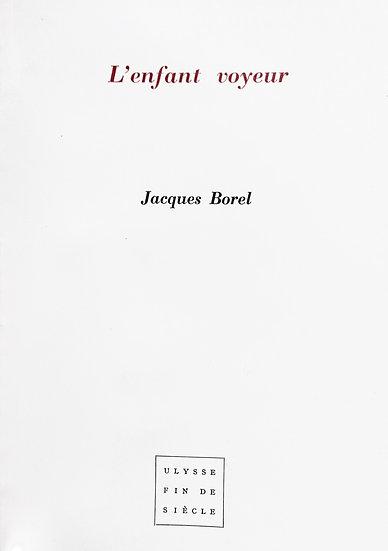 Jacques Borel | L'enfant voyeur