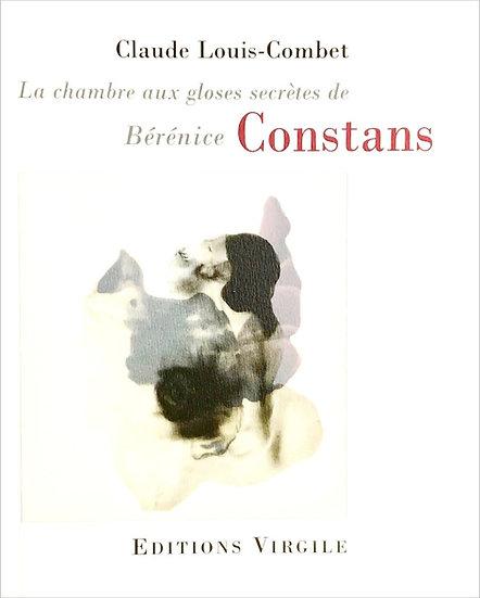 Claude Louis-Combet | La chambre aux gloses secrètes de Bérénice Constans