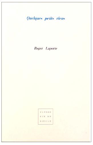 Roger Laporte   Quelques petits riens