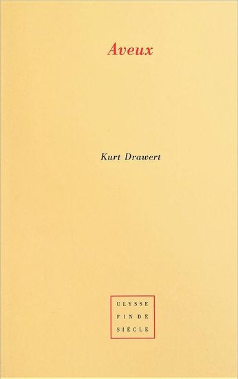Kurt Drawert | Aveux
