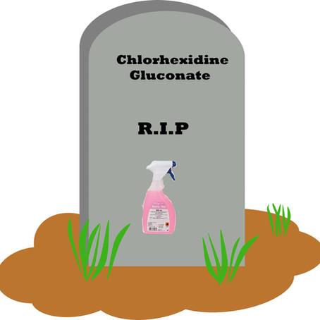 Goodbye Chlorhexidine?