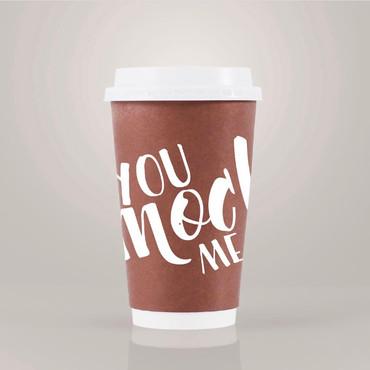 You Mocha Me Crazy Coffee Cup Design