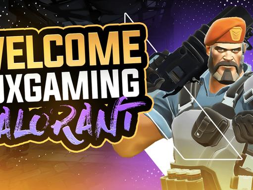 Welcome LuxGaming Valorant!