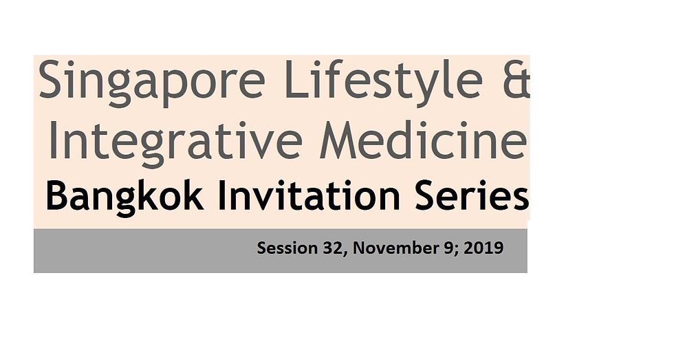 Bangkok Invitation Series; Singapore Lifestyle & Integrative Medicine