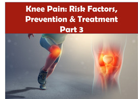 Knee Pain: Risk Factors, Prevention & Treatment
