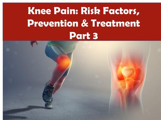 Knee Pain: Risk Factors, Prevention & Treatment