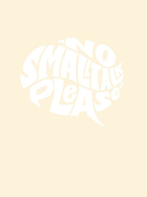No Smalltalk Please - A3 Siebdruck