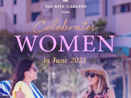 THE RITZ-CARLTON, DOHA CELEBRATES WOMEN / CELEBRATES FATHER'S DAY