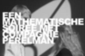 Een Mathematische Soiree met Compagnie Perelman