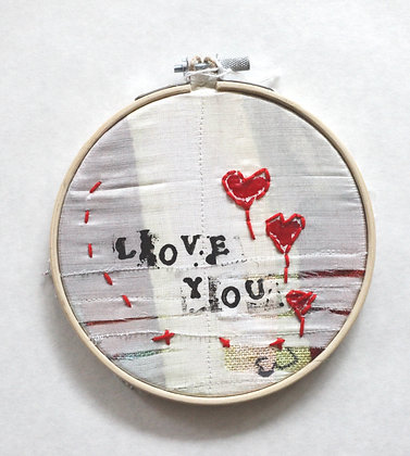 """I Love you"" mixed media embroidery"