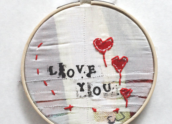 """I Love you"" mixed media embroidery"