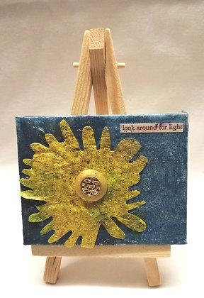 Look around for light. Textile fine art mini canvas.