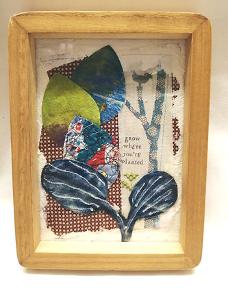 Grow where your planted. Textile fine art