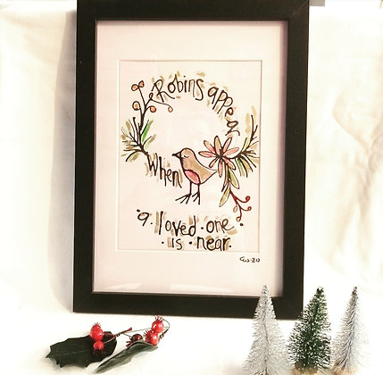 Robins appear when a loved one is near.