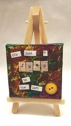Just a jump to the left. Textile fine art mini canvas