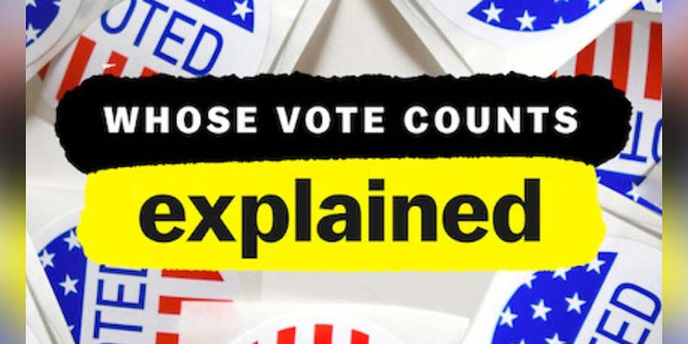 Whose Vote Counts, Explained Watch Party