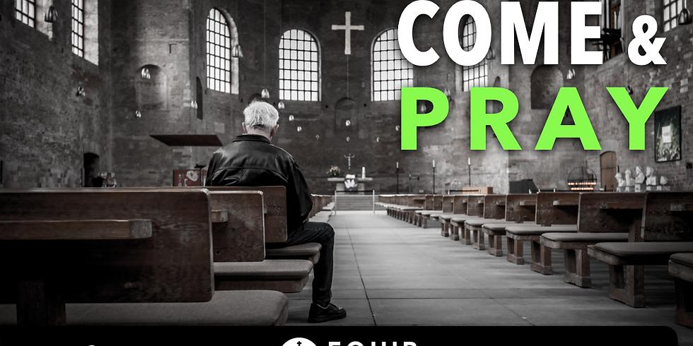"""""""Come & Pray"""" (5pm)"""