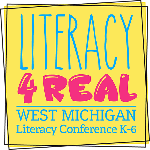 Literacy4Real WEST Michigan Conference Aug. 12, 2019