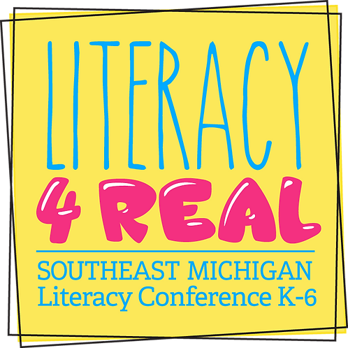 Literacy4Real SOUTHEAST Michigan Conference Aug. 9, 2019