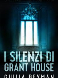 I silenzi di Grant House