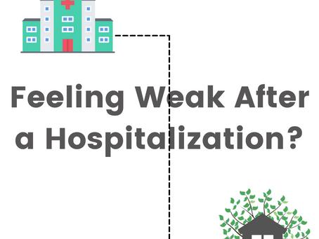 Feeling Weaker After Hospitalization? You're Not Alone!