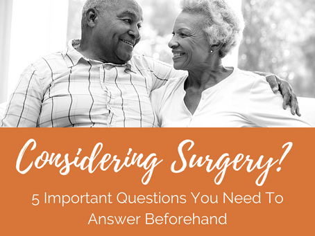 Considering Surgery? 5 Questions You Need To Answer Beforehand
