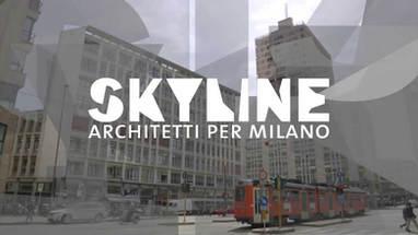SKYLINE - ARCHITETTI PER MILANO