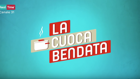 LA CUOCA BENDATA (TV SHOW)