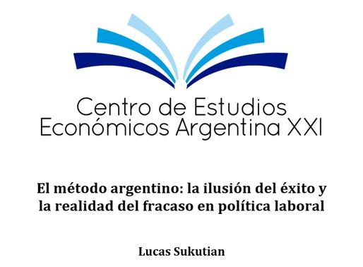 El método argentino: la ilusión del éxito y la realidad del fracaso en política laboral