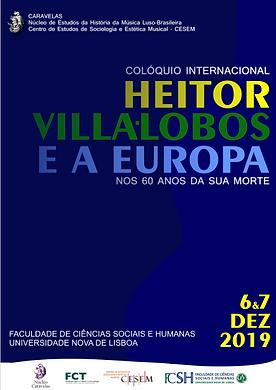 """O Núcleo Caravelas em parceria com o grupo """"Música no período moderno"""" do Centro de Estudos de História da Música (CESEM), convida todos os interessados para o Colóquio Internacional """"Heitor Villa-Lobos e a Europa, nos 60 anos da sua morte"""", que se realizará a 6 e 7 de dezembro de 2019 na Universidade NOVA de Lisboa. Programação completa em """"Mais informações"""""""