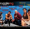 'Struggleing' dramedy web series poster created by A. Whole Productions, Brent Harvey, Joanna Bronson Director, actors, ensemble cast, Los Angeles California, 2018, Emmys indie series contender, youtube series, movie poster, ensembe cast