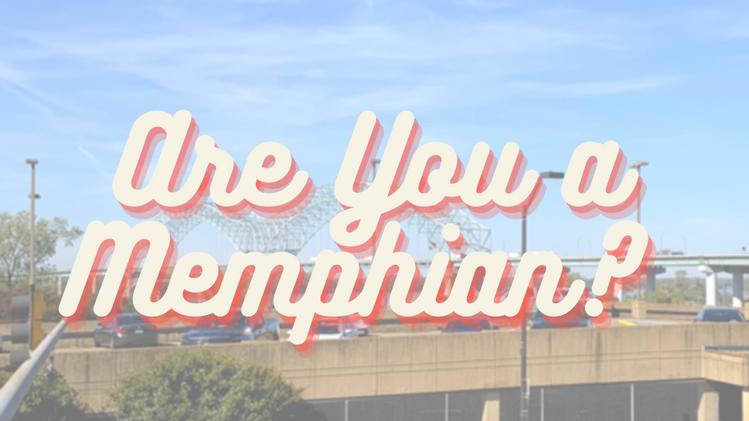 Are You a Memphian?