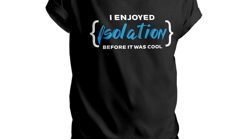 I Enjoyed Isolation Printed T-shirts In Mulund