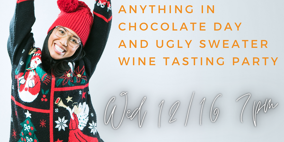 Nat'l Dip Anything in Chocolate Day and Ugly Sweater Wine Tasting Party