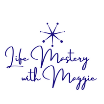 Life Mastery with maggie