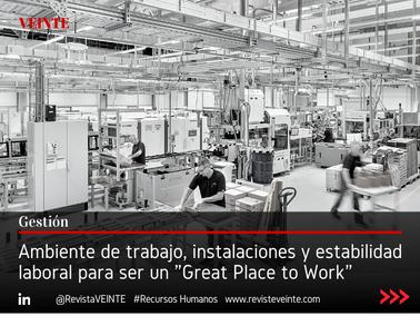 """Ambiente de trabajo, instalaciones y estabilidad laboral para ser un """"Great Place to Work"""""""