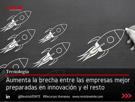 Aumenta la brecha entre las empresas mejor preparadas en innovación y el resto