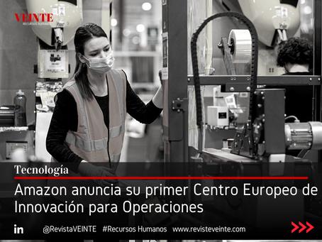 Amazon anuncia su primer Centro Europeo de Innovación para Operaciones