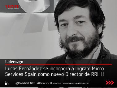Lucas Fernández se incorpora a Ingram Micro Services Spain como nuevo Director de RRHH