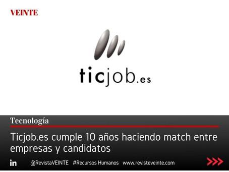 Ticjob.es cumple 10 años haciendo match entre empresas y candidatos