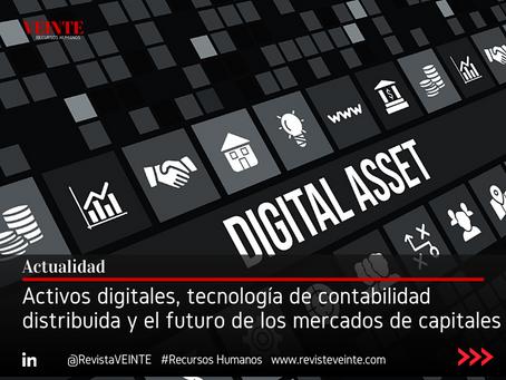 Activos digitales, tecnología de contabilidad distribuida y el futuro de los mercados de capitales