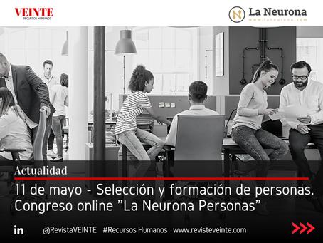 """11 de mayo - Selección y formación de personas. Congreso online """"La Neurona Personas"""""""