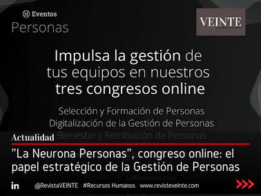 """""""La Neurona Personas"""", congreso online: el papel estratégico de la Gestión de Personas"""