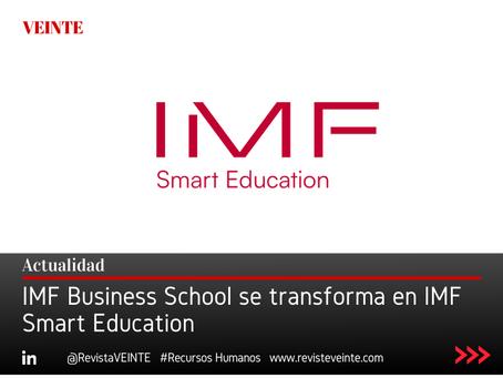 IMF Business School se transforma en IMF Smart Education