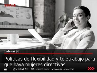 Políticas de flexibilidad y teletrabajo para que haya mujeres directivas