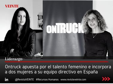 Ontruck apuesta por el talento femenino e incorpora a dos mujeres a su equipo directivo en España