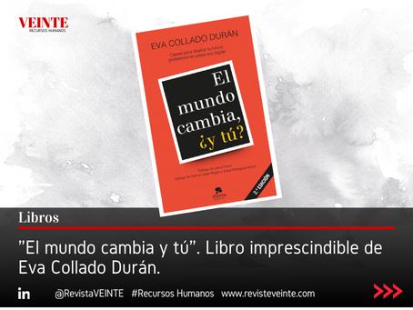 """""""El mundo cambia, ¿y tú?"""" Libro imprescindible de Eva Collado Durán"""