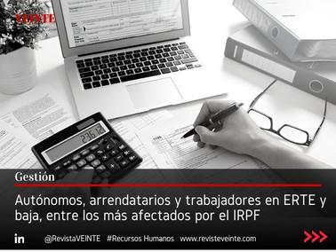 Autónomos, arrendatarios y trabajadores en ERTE y baja, entre los más afectados por el IRPF